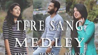 Tere sang medley|| Riya,Mann, Bhavya - mann_roy