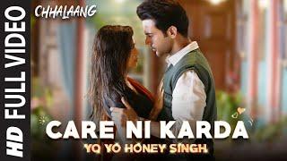 Chhalaang: Care Ni Karda (Full Song) Rajkummar, Nushrratt |Yo Yo Honey Singh,Alfaaz,Hommie Dilliwala