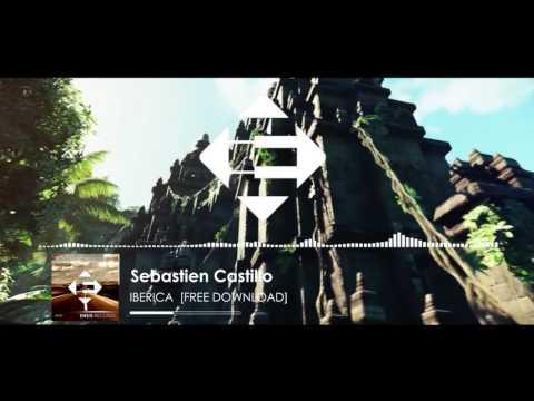 Sebastien Castillo - Iberica (Original Mix) [FREE DOWNLOAD]