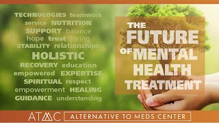 Alternative to Meds Center: The Future of Mental Health Treatment
