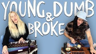 Young Dumb & Broke   Walk Off The Earth (Khalid Cover)