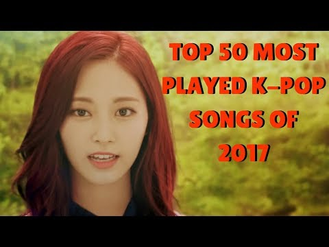 Top 50 Most Played K-Pop Songs of 2017 Chart