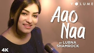 Aao Naa By Lubna Shamrock | Sadhana Sargam   - YouTube