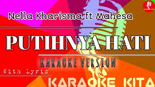 Gambar cover Putihnya Hati - Nella Kharisma Feat Mahesa - KOPLO (Karaoke Tanpa Vocal)