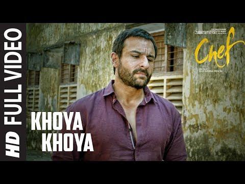 Full Video: Khoya Khoya Song | Chef | Saif Ali Khan | Shahid Mallya | Raghu Dixit  downoad full Hd Video