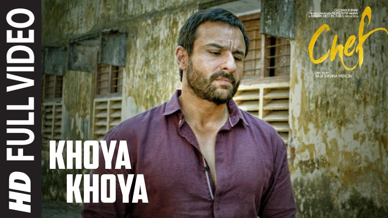 Full Video: Khoya Khoya Song   Chef   Saif Ali Khan   Shahid Mallya   Raghu Dixit  downoad full Hd Video