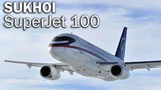 Superjet 100 - Russian Regional Jet