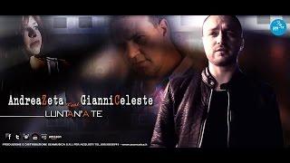 Andrea Zeta Feat Gianni Celeste   Luntan'a Te (Official Video 2016)