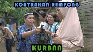 QURBAN || KONTRAKAN REMPONG EPISODE 358