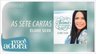 Eliane Silva - As Sete Cartas (Aroma da Adoração) [Áudio Oficial]
