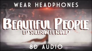 Ed Sheeran   Beautiful People Ft. Khalid | 8D Audio 🎧 || Dawn Of Music ||