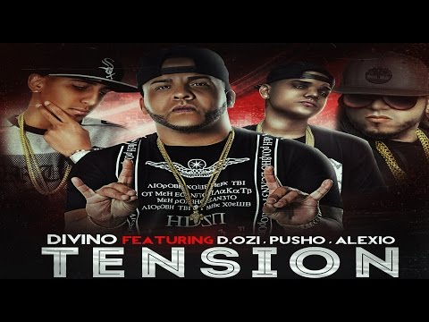 "Divino ""Tension"" feat Dozi, Pusho y Alexio (Official Song + Lyrics)"