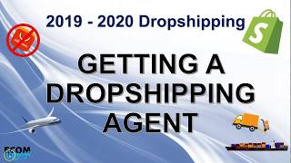 How to find and hire a dropshipping agent | Dropshipping 2019 - 2020