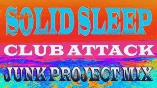 Solid Sleep - Club Attack (Junk Project Club Mix)