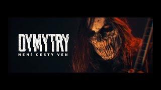 Dymytry   NENÍ CESTY VEN (Official Video)