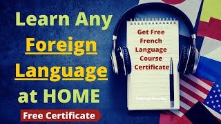 Get Free Foreign Language Certificate | German language | French & Spanish Learning Language
