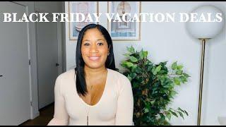 BLACK FRIDAY VACATION DEALS | 2020 & 2021