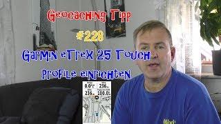 Geocaching Tipp 228 Garmin eTrex 25 Touch Profile einrichten