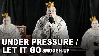 Under Pressure/Let It Go Smoosh-Up - Queen & Disney's Frozen - Why Not?