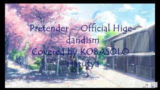 (lyrics) Pretender - official hige-dandism ( covered by KOBASOLO & Harutya )