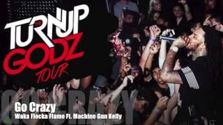 Go Crazy - Waka Flocka Flame Ft. Machine Gun Kelly