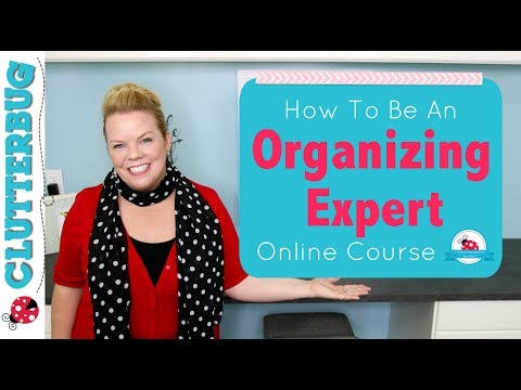 How to Become an Organizing Expert - Online Organizing Course ...