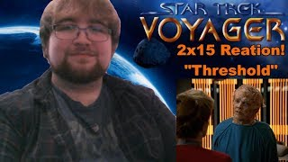"Star Trek: Voyager (2x15): ""Threshold"" | Reaction"