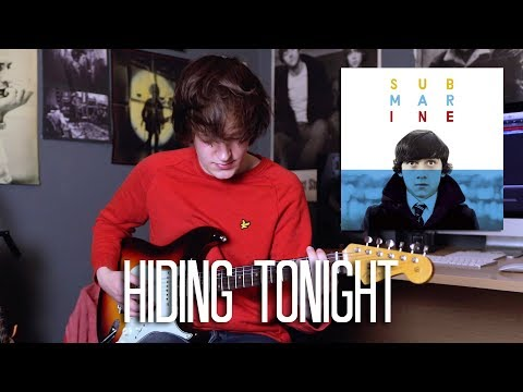 Hiding Tonight - Alex Turner (Submarine) Cover
