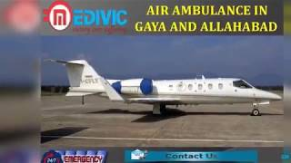 Avail the Most Demanded Air Ambulance in Gaya and Allahabad by Medivic