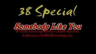 38 Special somebody like you (Lyrics)