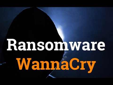 All you need to know about ransomware WannaCry