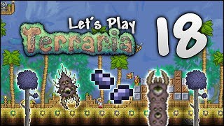 Let's Play Terraria 1.3.5 | Let's Create Our Own CORRUPTION Biome! [Episode 18]