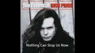 NOTHING CAN STOP US NOW BY RICK PRICE LYRICS