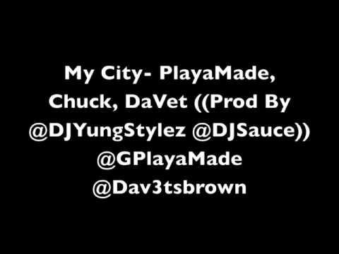 My City- PlayaMade, Chuck, DaVet