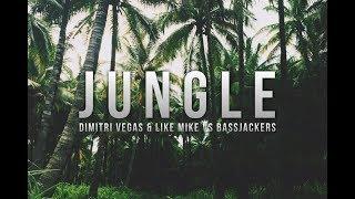 Dimitri Vegas & Like Mike vs Bassjackers - Jungle