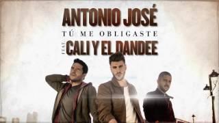 Tú me obligaste - Antonio Jose ft. Cali y el dandee letra