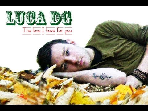 Luca DG - The Love I Have For You