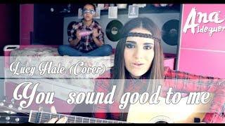 Ana Aldeguer (ft.María Aldeguer) - You sound good to me (Lucy Hale) - Cover
