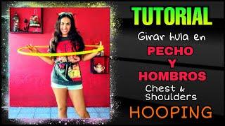 Girar Hula Hoop En El Pecho Y Hombros / Chest And Shoulder Hooping -TUTORIAL