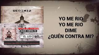 Redimi2 Feat El Leo Quien Contra Mi Instrumental Con (Letra)