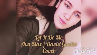Let It Be Me - Ava Max / David Guetta Cover by Beca Maria