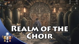 Bloodborne - The Choir Trophy Guide - How to enter the Realm of the Choir