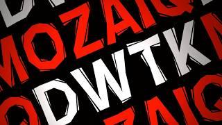 DWTK - Mozaiq [ Official Lyric Video ]