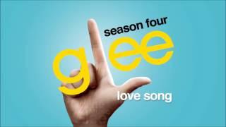 Love Song   Glee [HD Full Studio]