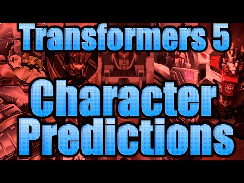 Transformers 5 - Character Predictions #3