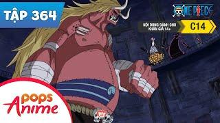 One Piece Tập 364 - Oars Gầm Rú!! Thây Ma Mũ Rơm Vào Cuộc - Đảo Hải Tặc