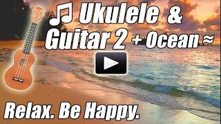 UKULELE MUSIC HAWAIIAN Tropical Songs Relaxing Acoustic Guitar Island ocean Luau instrumental