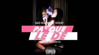 Bad Bunny ✘ Brray -  Pa Que Le De (Audio Completo)