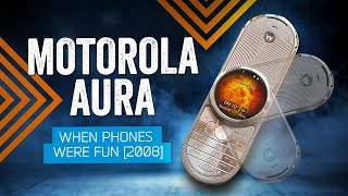When Phones Were Fun: Motorola AURA (2008)