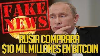 ✅NOTICIAS FALSAS: Rusia comprará $10 mil millones en Bitcoin